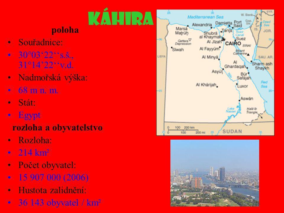 Káhira poloha Souřadnice: 30°03'22''s.š., 31°14'22''v.d.