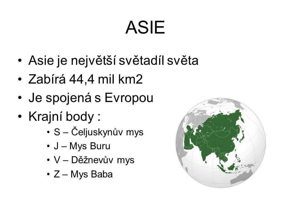 ASIE Asie je největší světadíl světa Zabírá 44,4 mil km2
