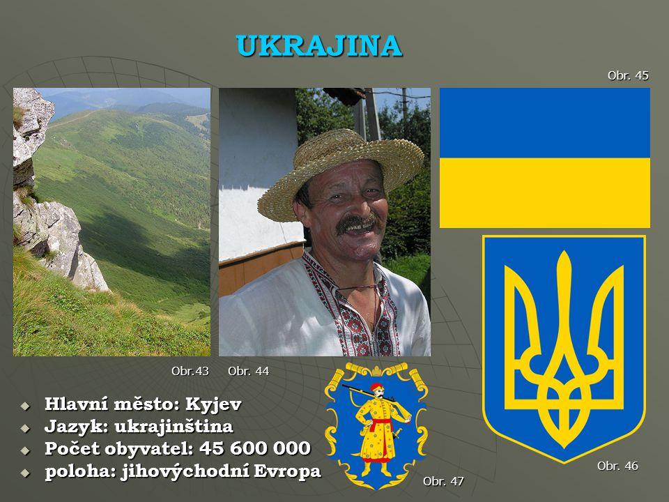 UKRAJINA Hlavní město: Kyjev Jazyk: ukrajinština