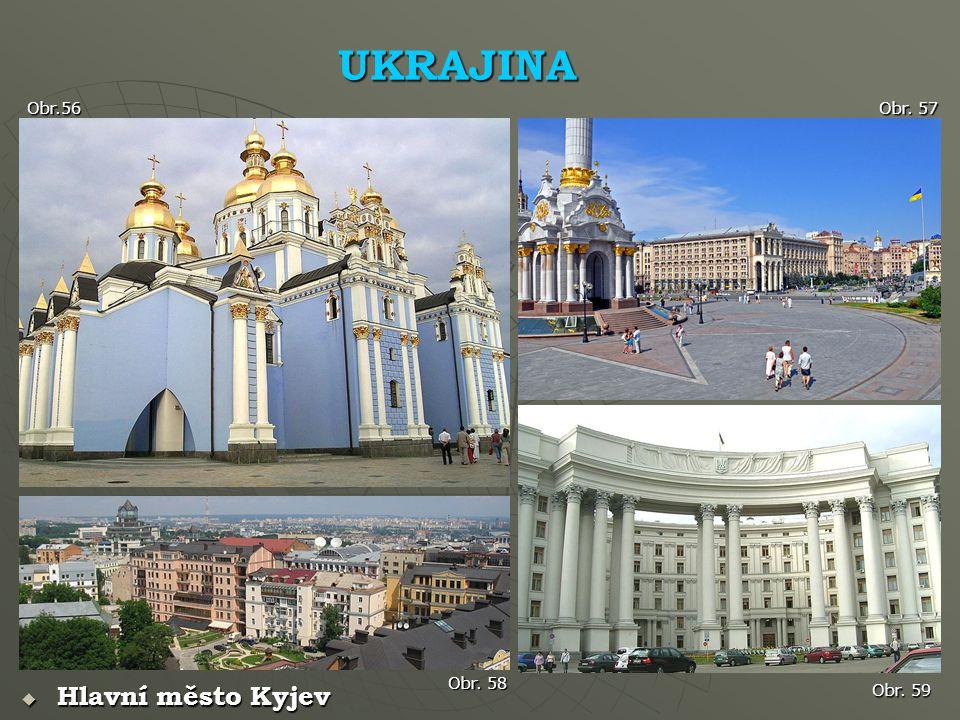 UKRAJINA Obr.56 Obr. 57 Hlavní město Kyjev Obr. 58 Obr. 59