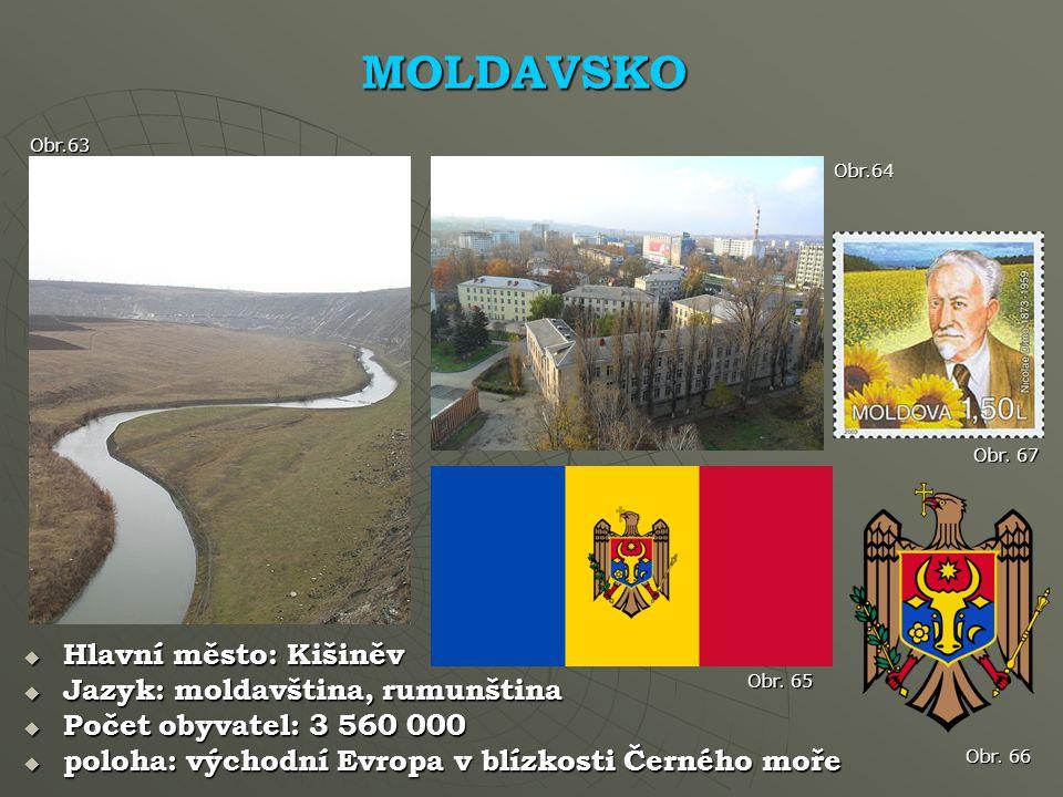 MOLDAVSKO Hlavní město: Kišiněv Jazyk: moldavština, rumunština