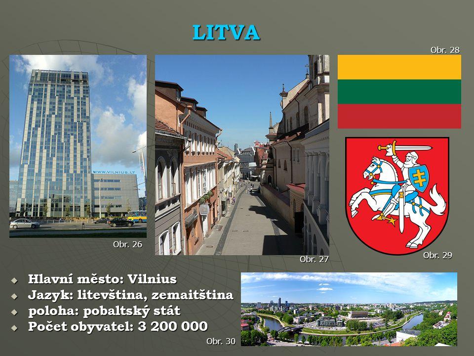 LITVA Hlavní město: Vilnius Jazyk: litevština, zemaitština