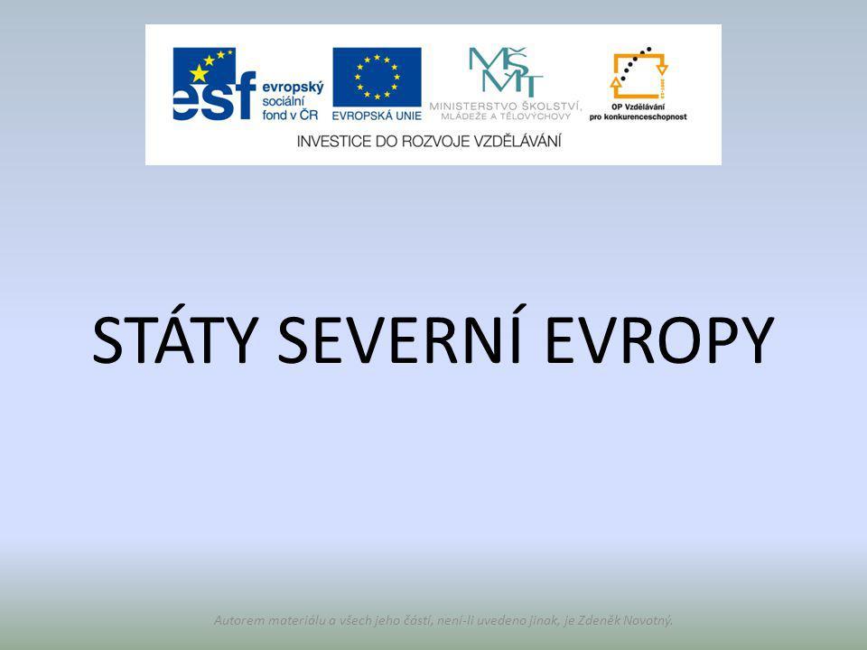 STÁTY SEVERNÍ EVROPY Autorem materiálu a všech jeho částí, není-li uvedeno jinak, je Zdeněk Novotný.