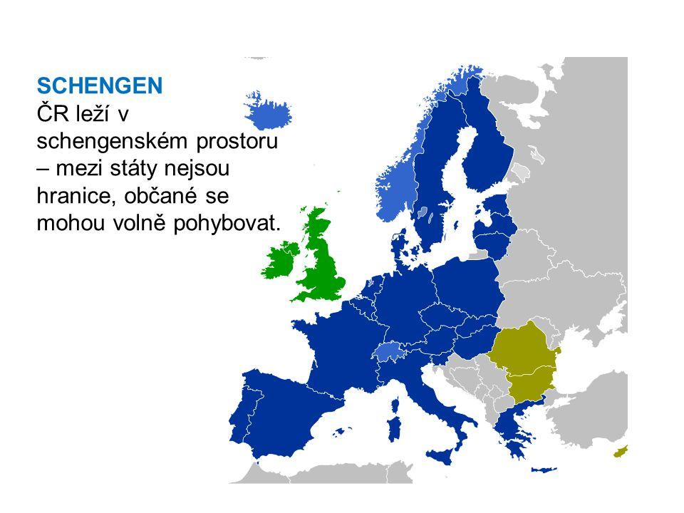 SCHENGEN ČR leží v schengenském prostoru – mezi státy nejsou hranice, občané se mohou volně pohybovat.