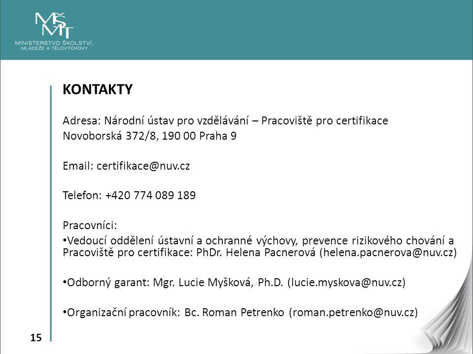 KONTAKTY Adresa: Národní ústav pro vzdělávání – Pracoviště pro certifikace. Novoborská 372/8, 190 00 Praha 9.
