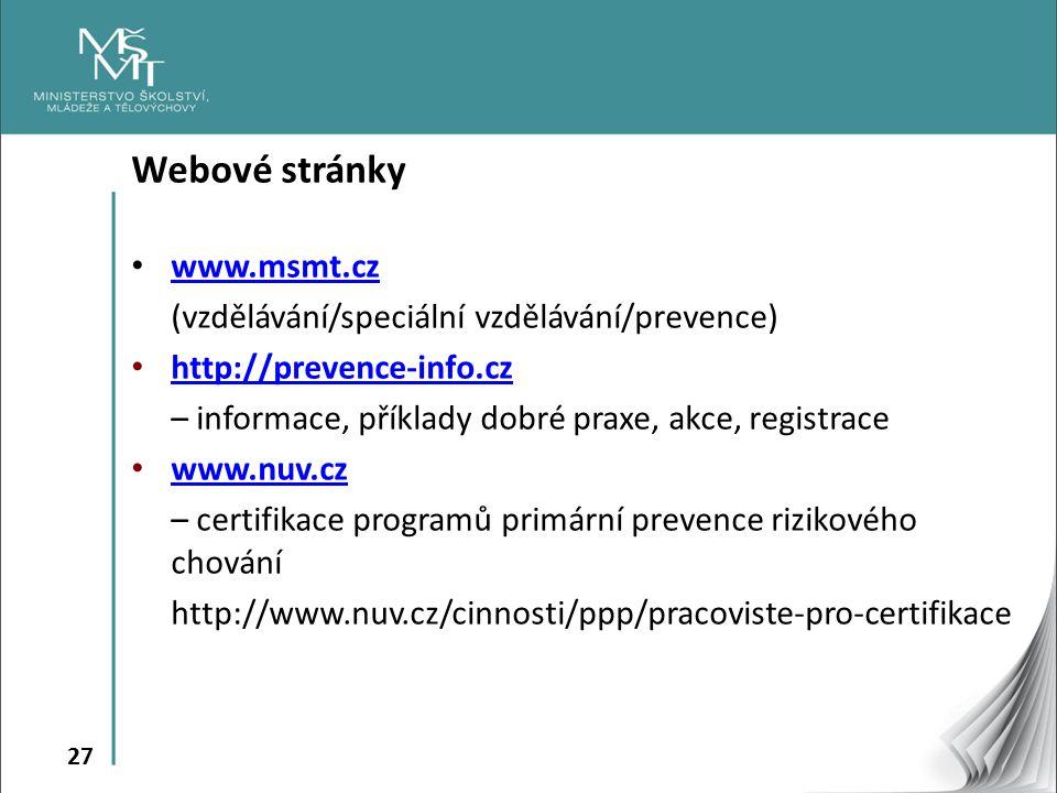 Webové stránky www.msmt.cz (vzdělávání/speciální vzdělávání/prevence)