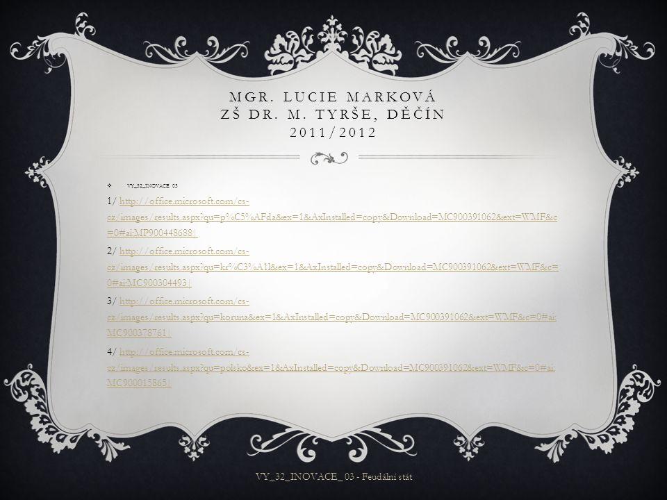 Mgr. Lucie Marková ZŠ Dr. M. Tyrše, Děčín 2011/2012