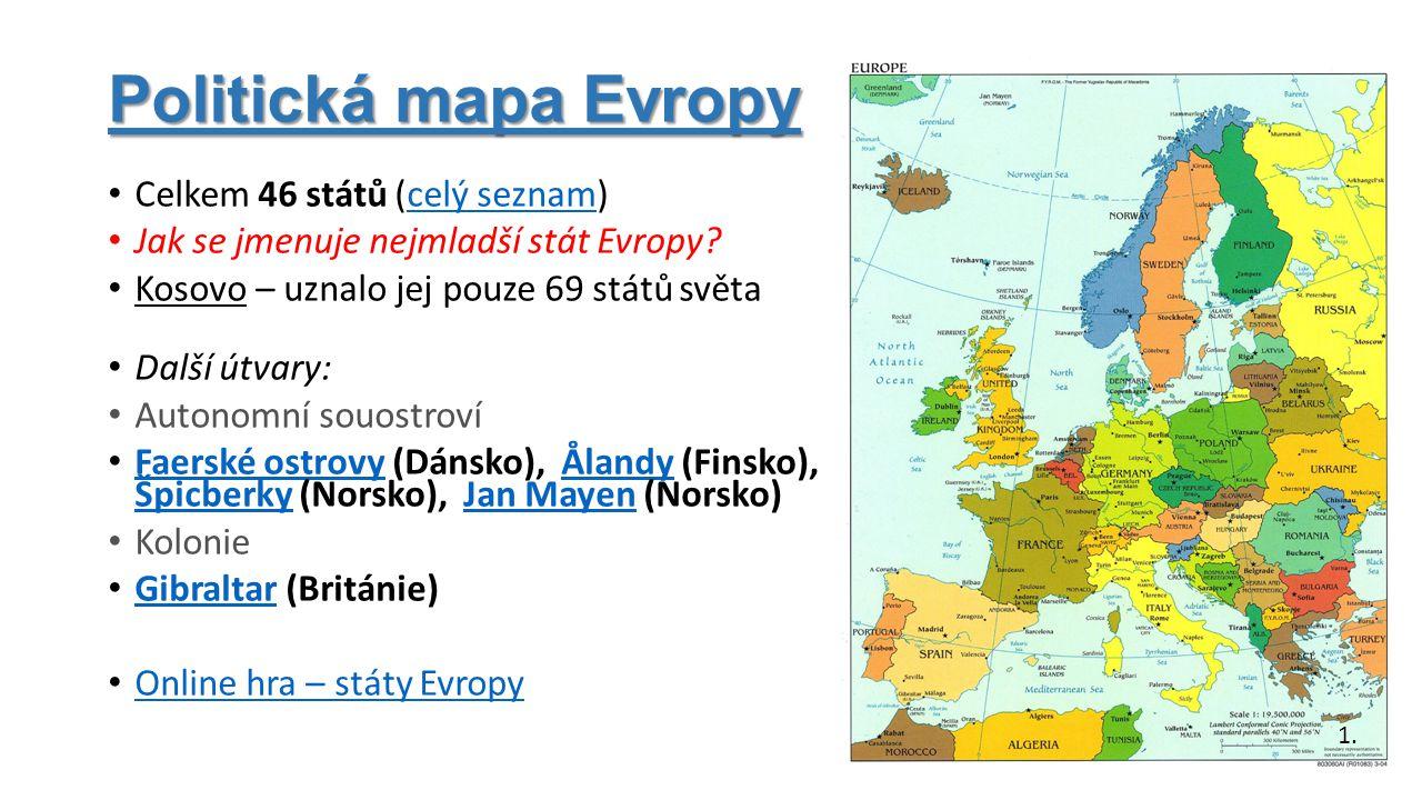 Politická mapa Evropy Celkem 46 států (celý seznam)