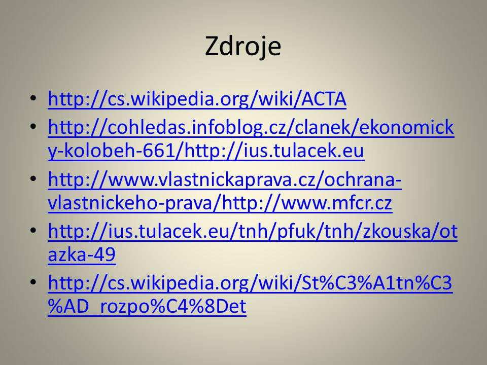 Zdroje http://cs.wikipedia.org/wiki/ACTA