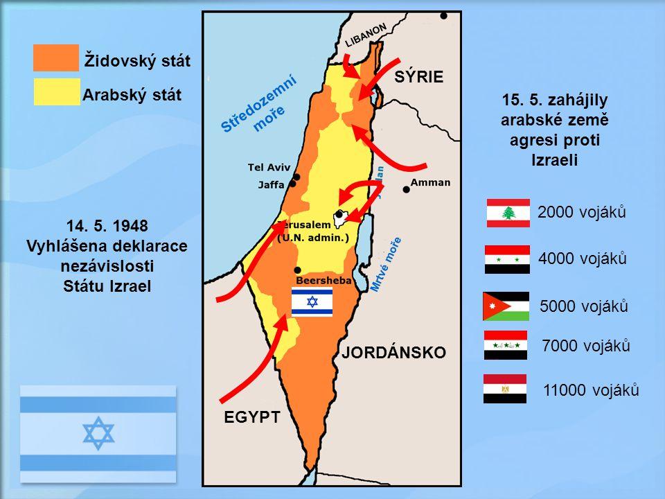 15. 5. zahájily arabské země agresi proti Izraeli