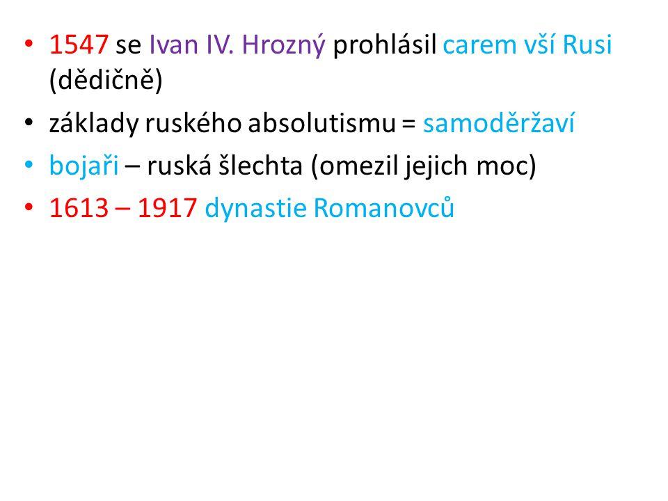 1547 se Ivan IV. Hrozný prohlásil carem vší Rusi (dědičně)