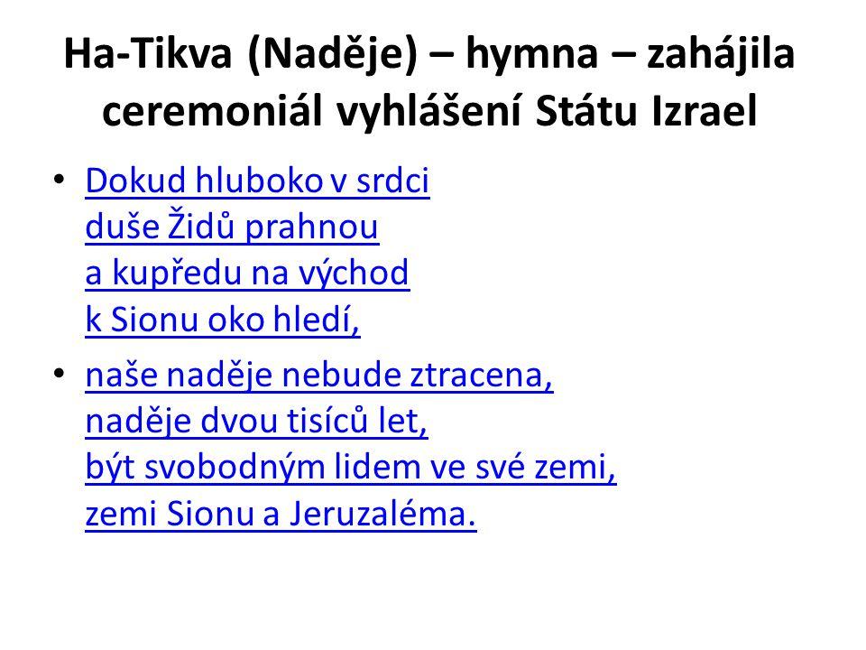 Ha-Tikva (Naděje) – hymna – zahájila ceremoniál vyhlášení Státu Izrael