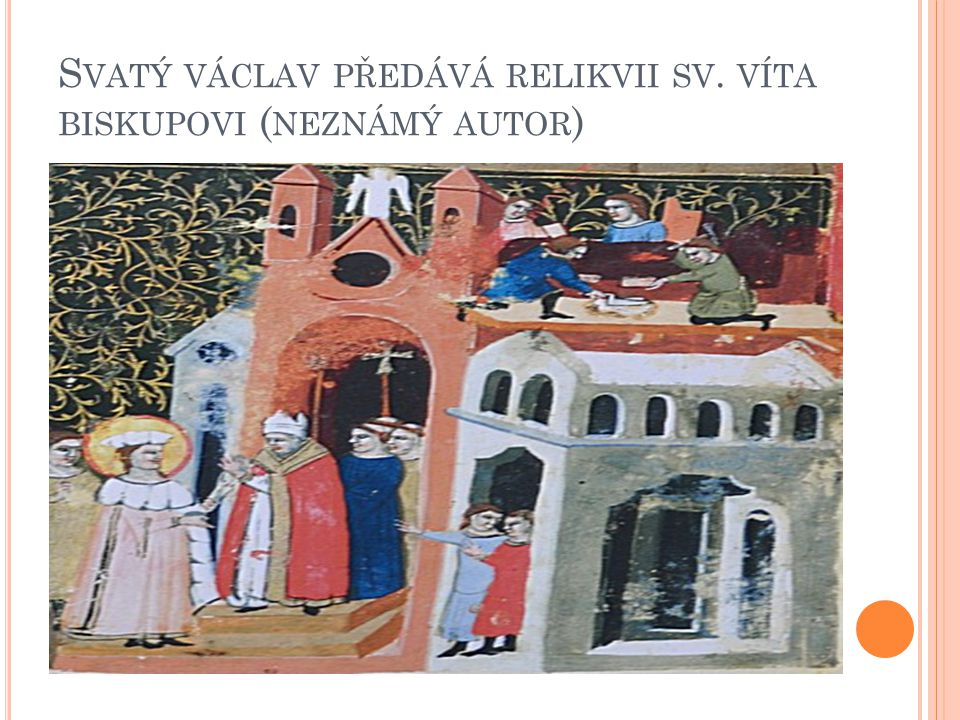 Svatý václav předává relikvii sv. víta biskupovi (neznámý autor)