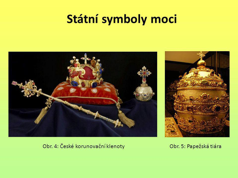 Státní symboly moci Obr. 4: České korunovační klenoty