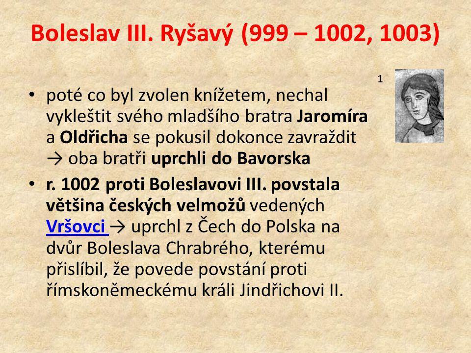 Boleslav III. Ryšavý (999 – 1002, 1003)