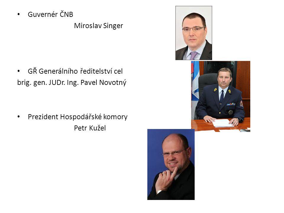 Guvernér ČNB Miroslav Singer. GŘ Generálního ředitelství cel. brig. gen. JUDr. Ing. Pavel Novotný.