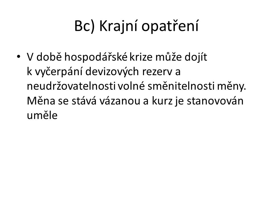 Bc) Krajní opatření