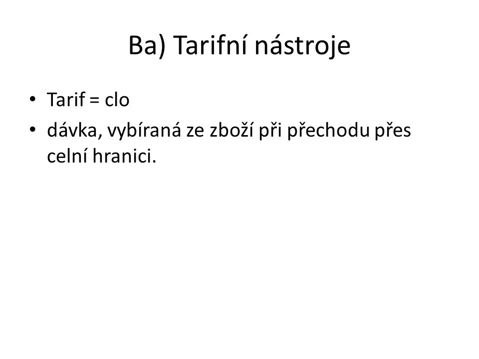 Ba) Tarifní nástroje Tarif = clo