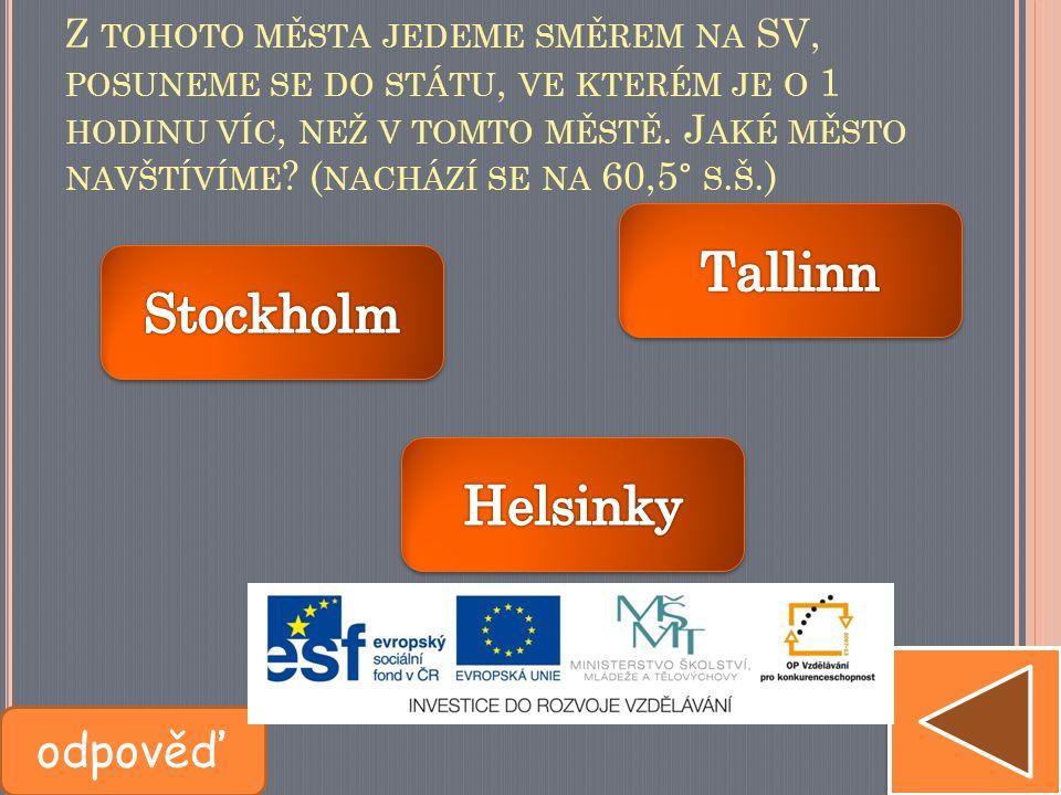 Tallinn Stockholm Helsinky odpověď
