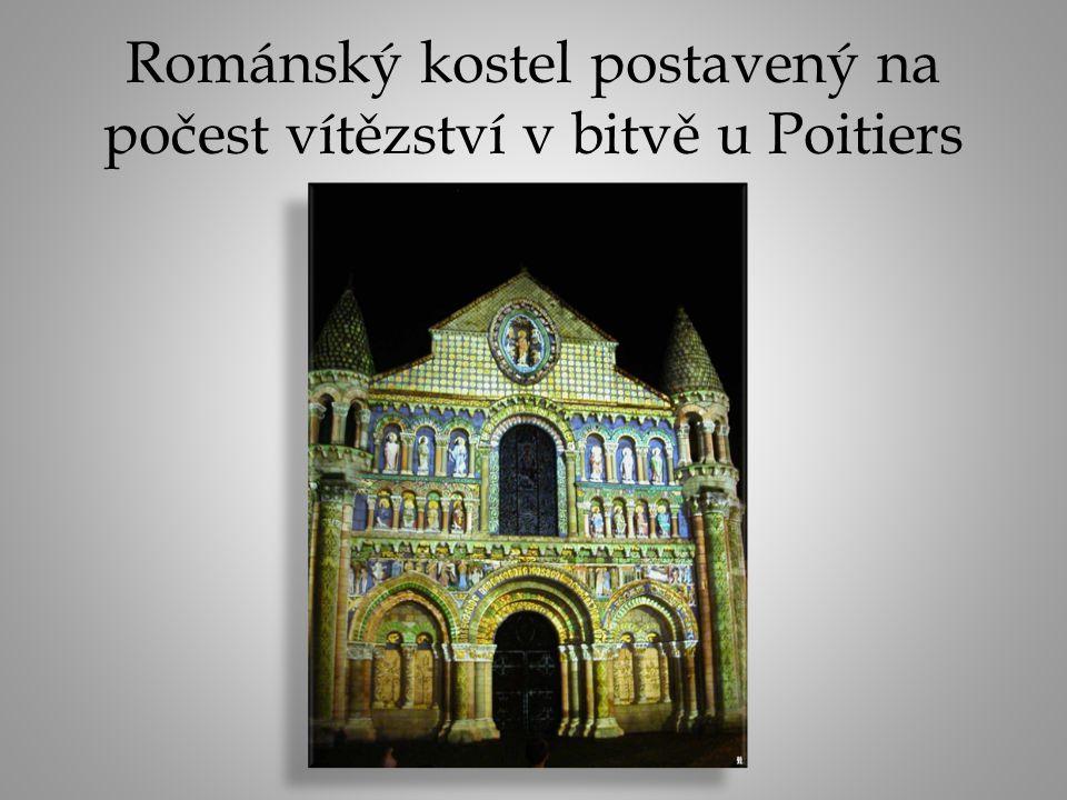 Románský kostel postavený na počest vítězství v bitvě u Poitiers