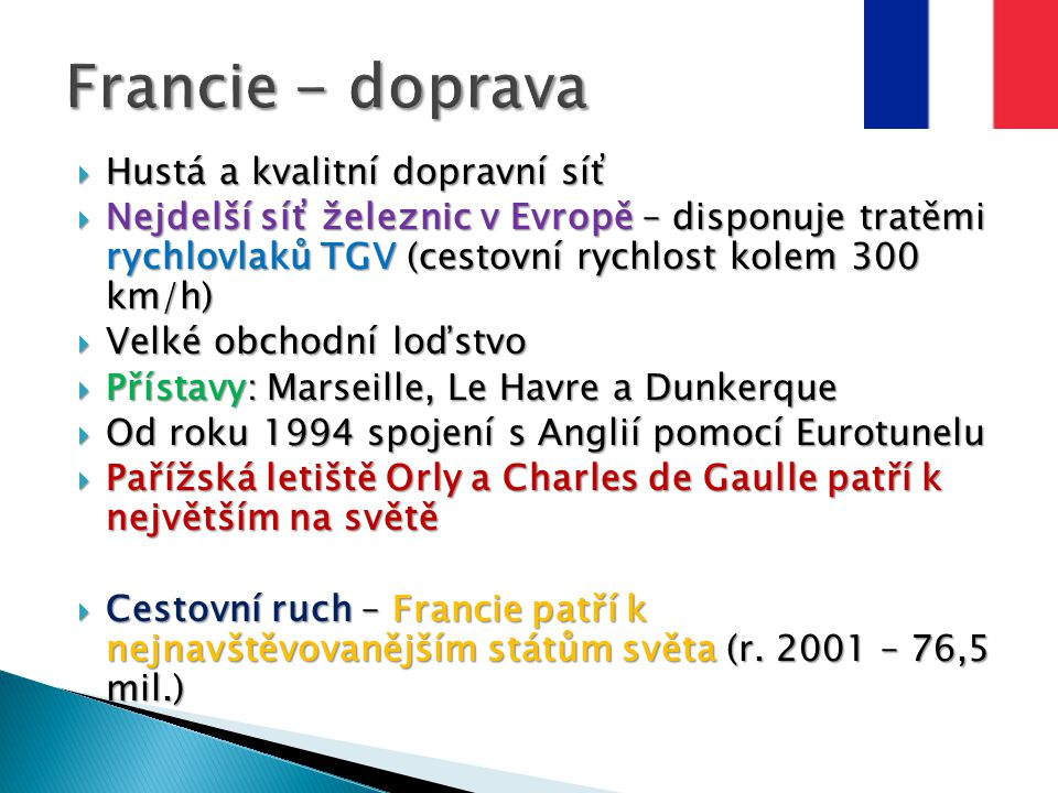 Francie - doprava Hustá a kvalitní dopravní síť