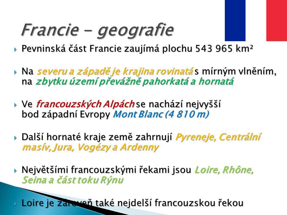 Francie - geografie Pevninská část Francie zaujímá plochu 543 965 km²