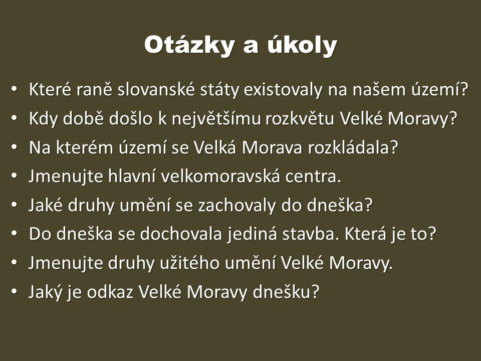 Otázky a úkoly Které raně slovanské státy existovaly na našem území