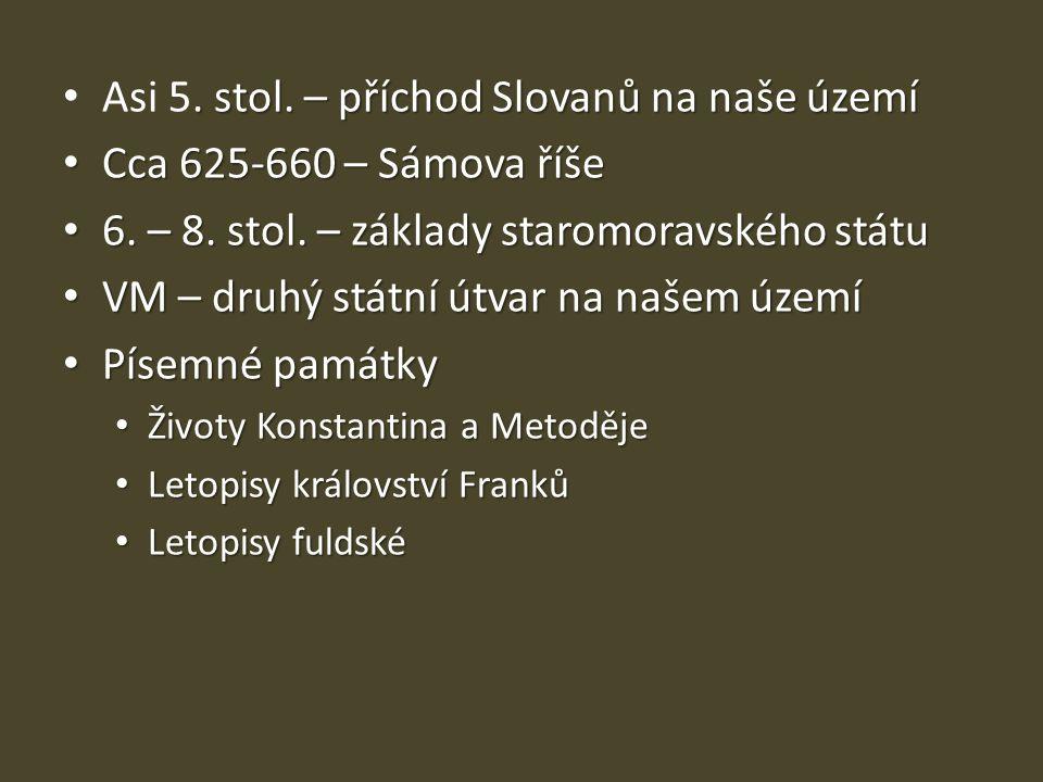 Asi 5. stol. – příchod Slovanů na naše území Cca 625-660 – Sámova říše