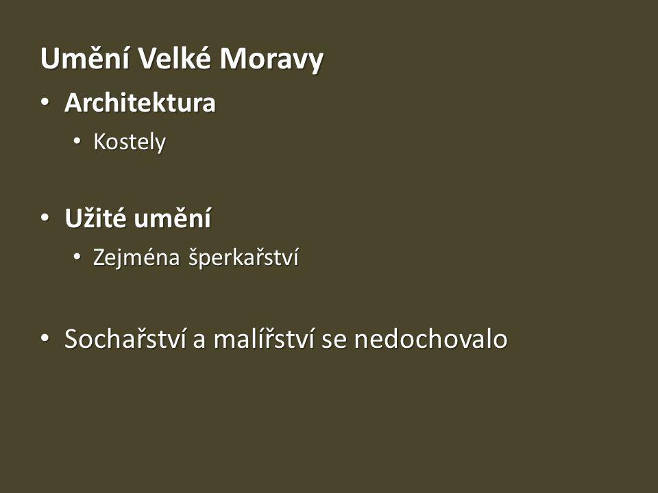 Umění Velké Moravy Architektura Užité umění