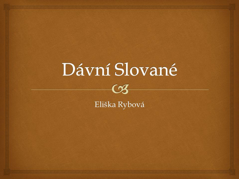 Dávní Slované Eliška Rybová