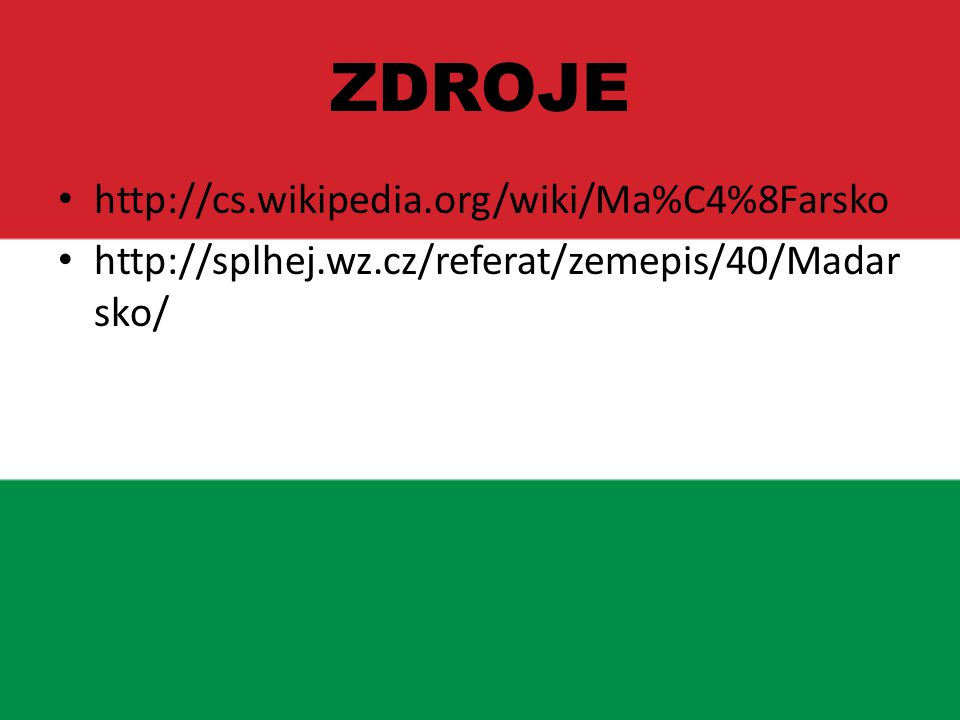 ZDROJE http://cs.wikipedia.org/wiki/Ma%C4%8Farsko