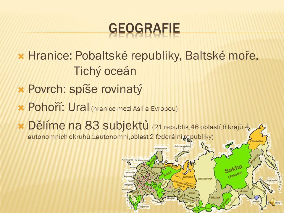 GEOGRAFIE Hranice: Pobaltské republiky, Baltské moře, Tichý oceán