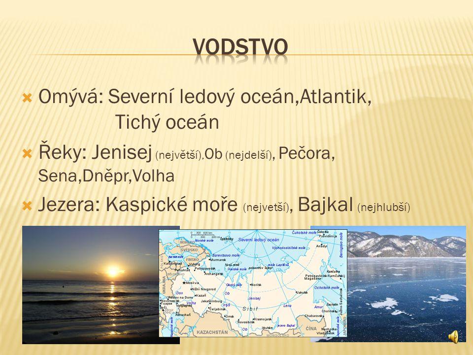 VODSTVO Omývá: Severní ledový oceán,Atlantik, Tichý oceán