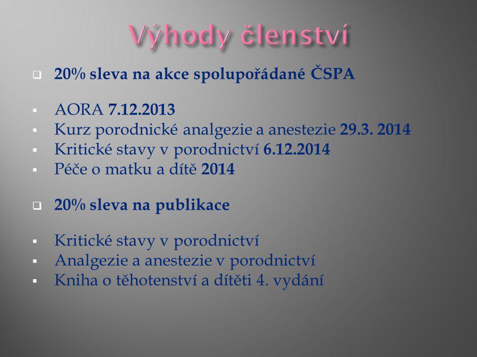 Výhody členství 20% sleva na akce spolupořádané ČSPA AORA 7.12.2013