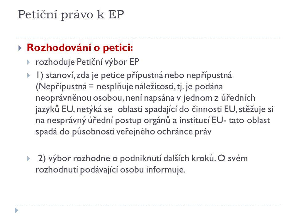 Petiční právo k EP Rozhodování o petici: rozhoduje Petiční výbor EP