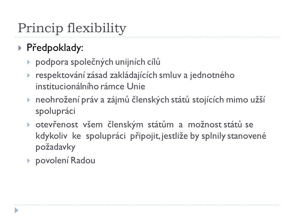 Princip flexibility Předpoklady: podpora společných unijních cílů