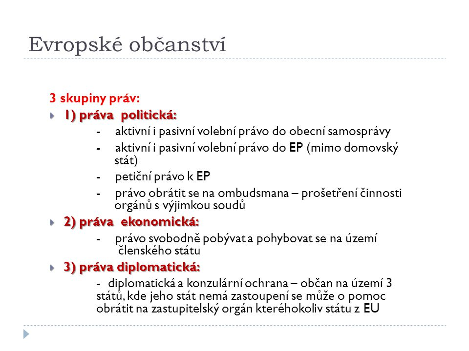 Evropské občanství 3 skupiny práv: 1) práva politická:
