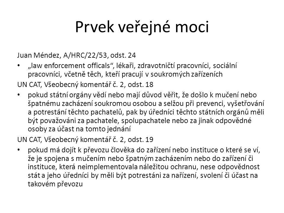 Prvek veřejné moci Juan Méndez, A/HRC/22/53, odst. 24