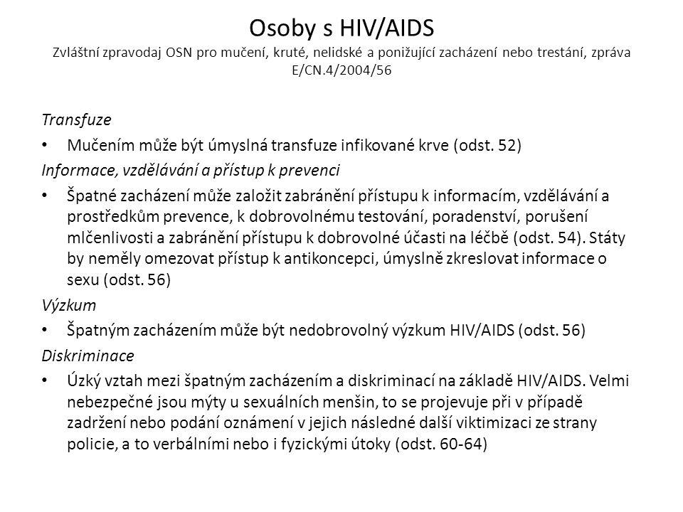 Osoby s HIV/AIDS Zvláštní zpravodaj OSN pro mučení, kruté, nelidské a ponižující zacházení nebo trestání, zpráva E/CN.4/2004/56