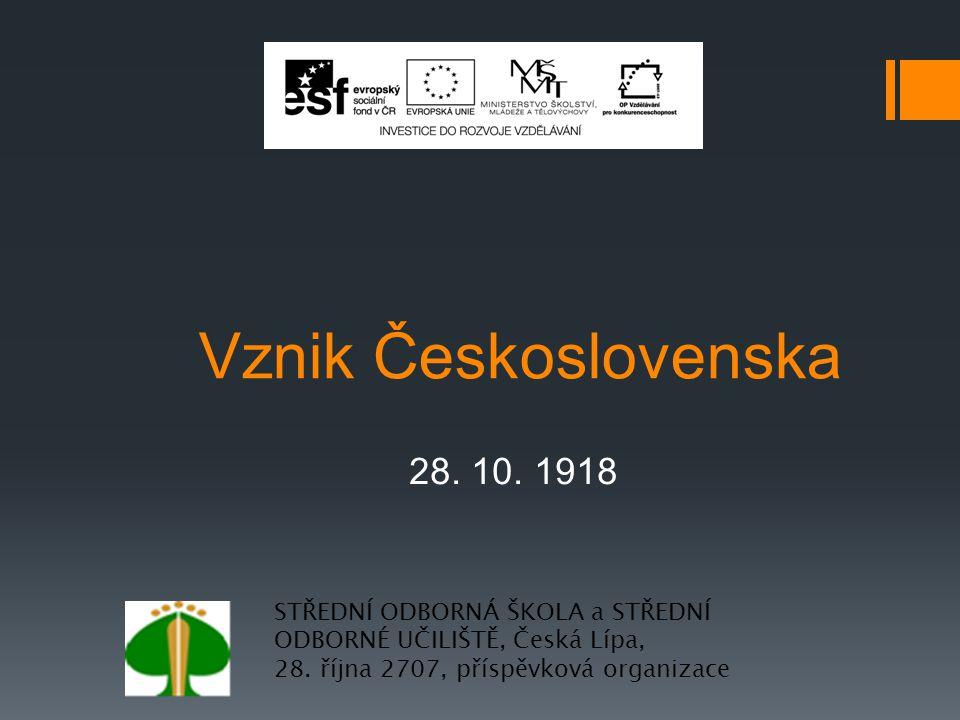 Vznik Československa 28. 10. 1918.