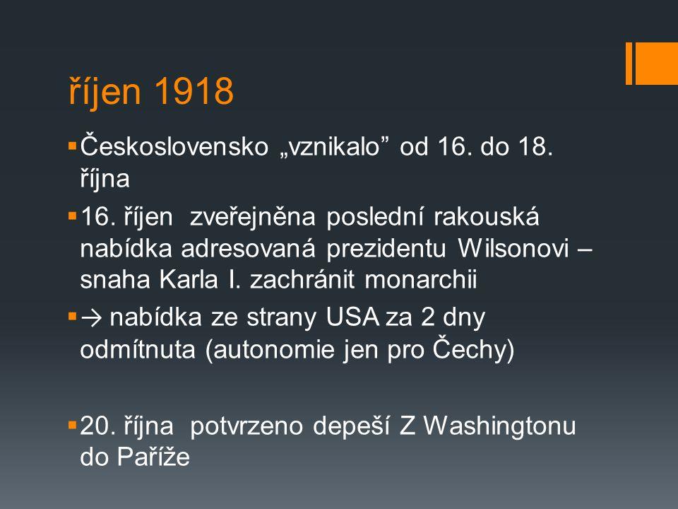 """říjen 1918 Československo """"vznikalo od 16. do 18. října"""