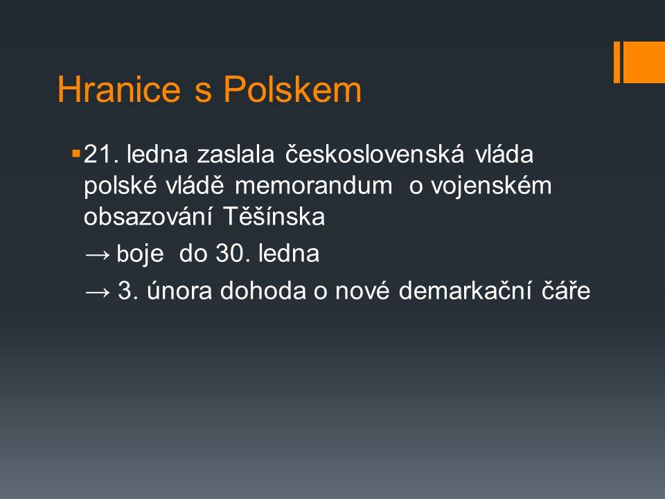 Hranice s Polskem 21. ledna zaslala československá vláda polské vládě memorandum o vojenském obsazování Těšínska.