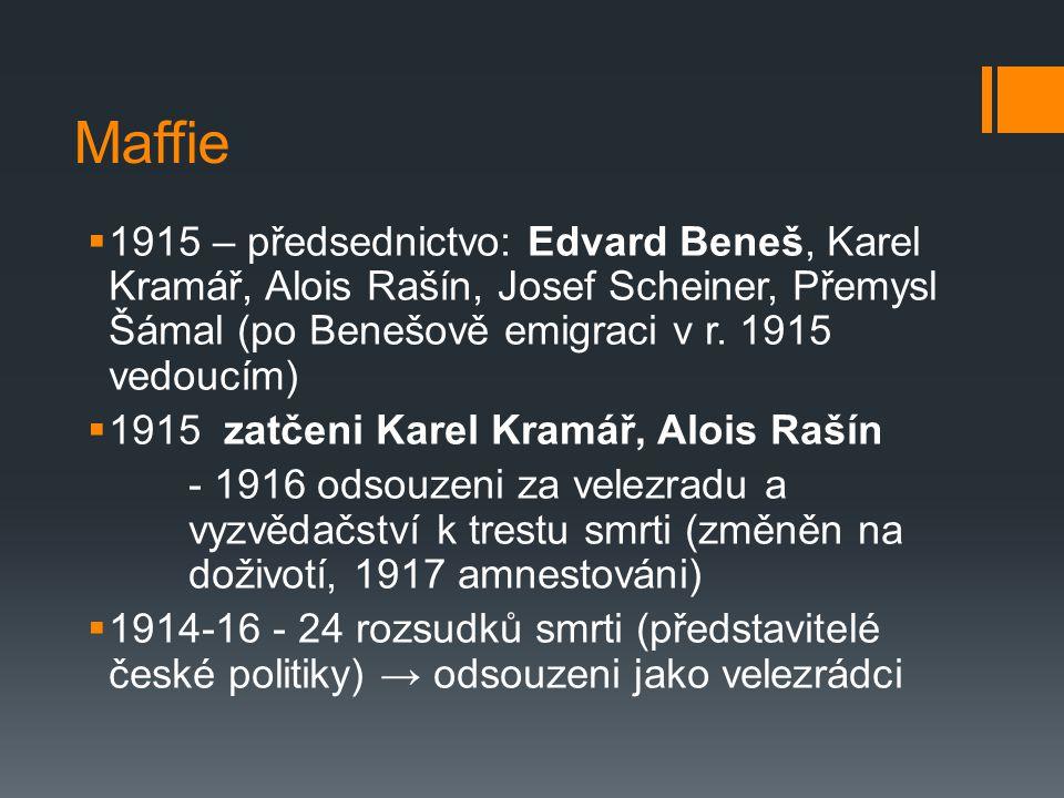 Maffie 1915 – předsednictvo: Edvard Beneš, Karel Kramář, Alois Rašín, Josef Scheiner, Přemysl Šámal (po Benešově emigraci v r. 1915 vedoucím)