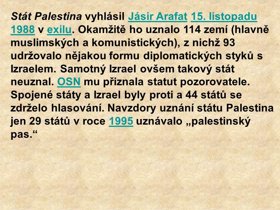 Stát Palestina vyhlásil Jásir Arafat 15. listopadu 1988 v exilu