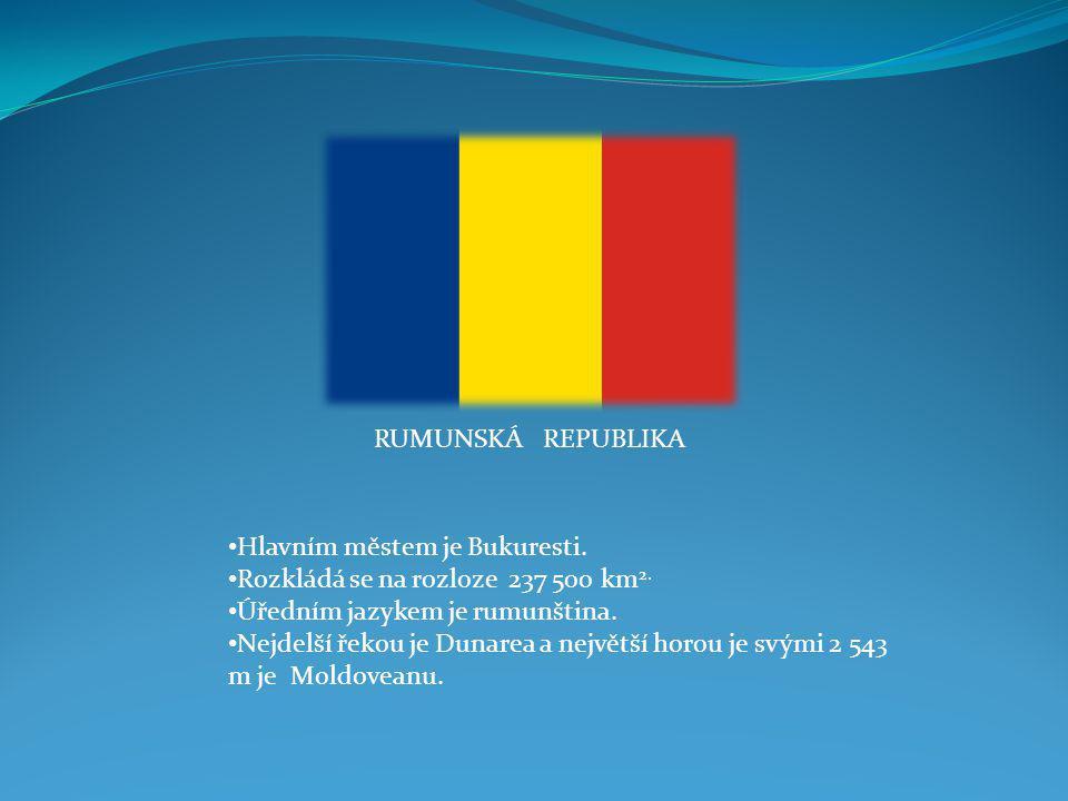 RUMUNSKÁ REPUBLIKA Hlavním městem je Bukuresti. Rozkládá se na rozloze 237 500 km2. Úředním jazykem je rumunština.