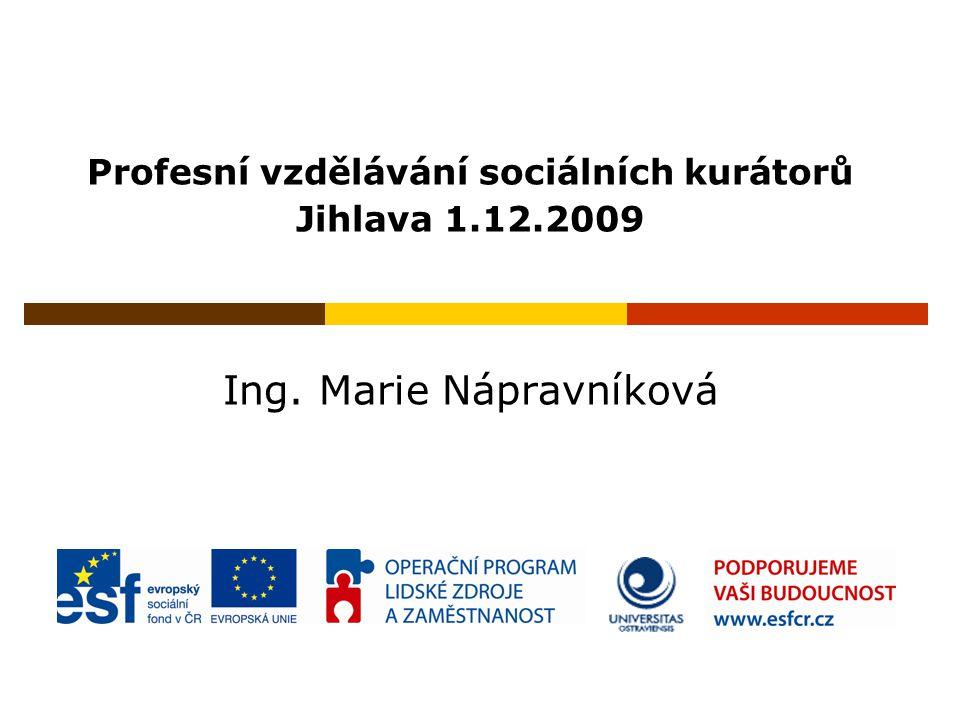 Profesní vzdělávání sociálních kurátorů Jihlava 1.12.2009