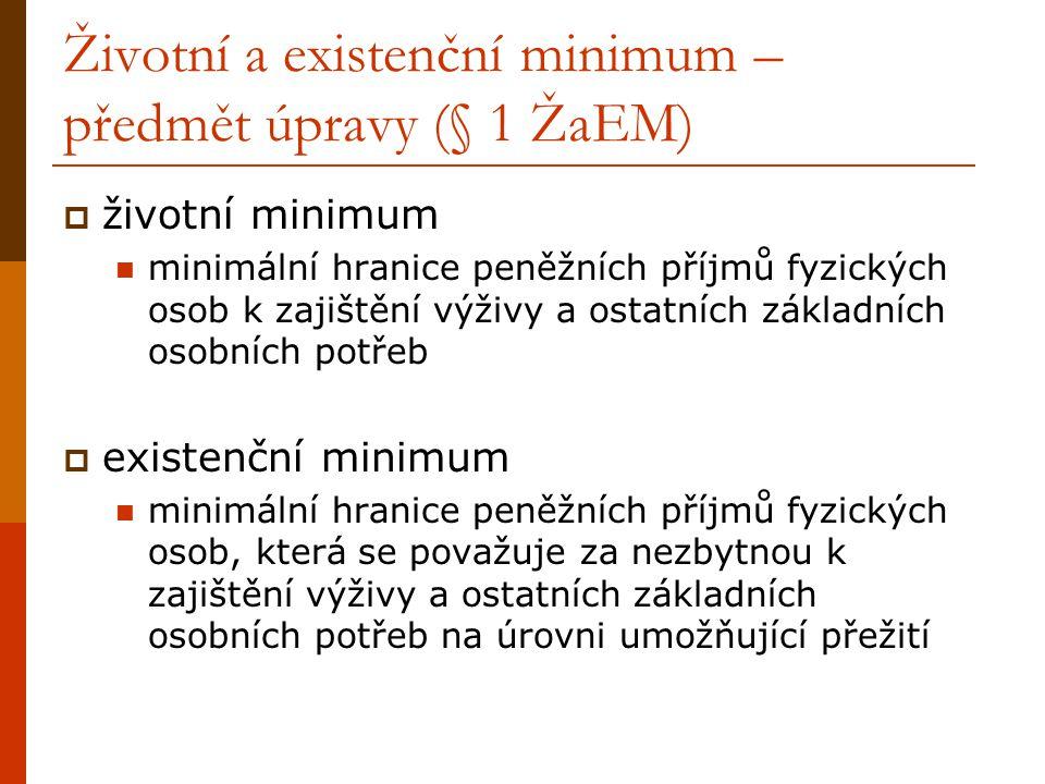 Životní a existenční minimum – předmět úpravy (§ 1 ŽaEM)