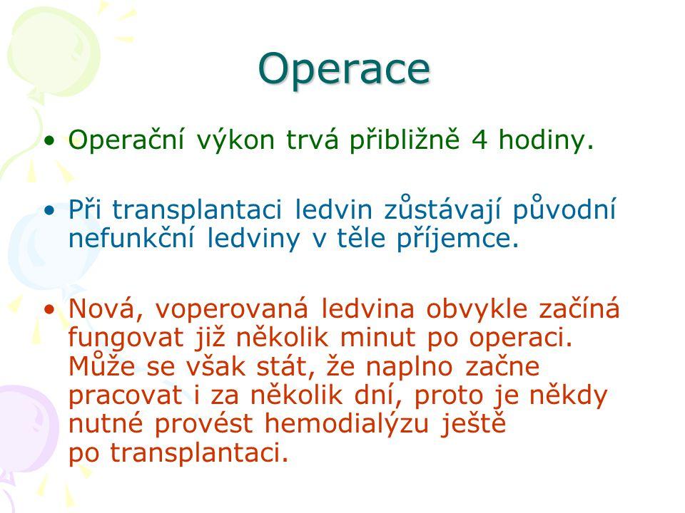 Operace Operační výkon trvá přibližně 4 hodiny.