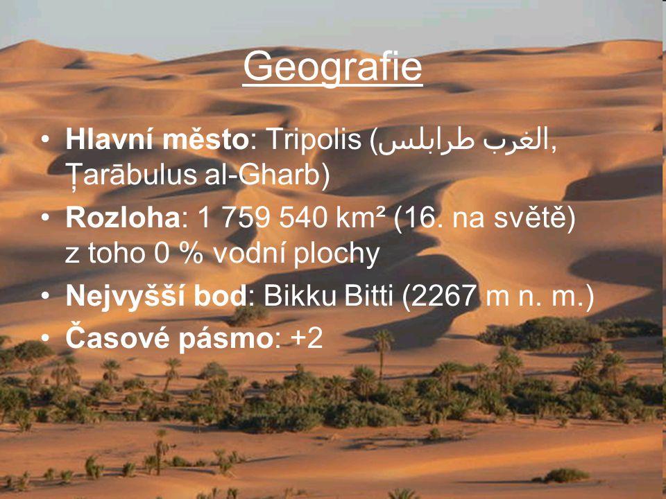 Geografie Hlavní město: Tripolis (طرابلس الغرب, Ţarābulus al-Gharb)