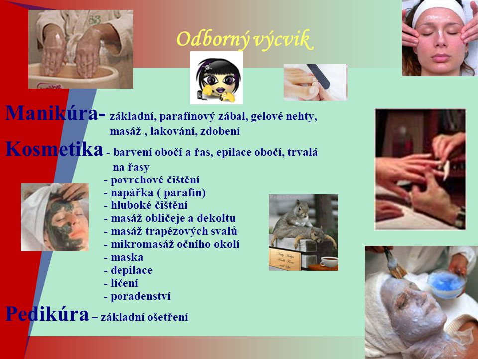 Odborný výcvik Manikúra- základní, parafínový zábal, gelové nehty,